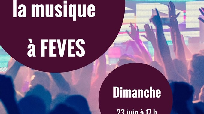 Fête de la musique à FEVES le dimanche 23 juin 2019 à 17h00