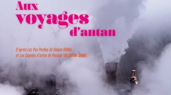 """Nouveau spectacle """"Gare aux voyages d'antan …"""""""